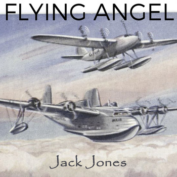 Jack Jones - Flying Angel