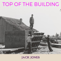 Jack Jones - Top of the Building