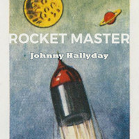 Johnny Hallyday - Rocket Master