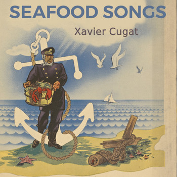 Xavier Cugat - Seafood Songs
