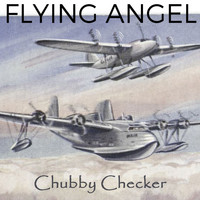 Chubby Checker - Flying Angel