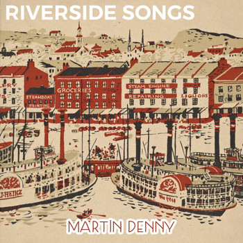Martin Denny - Riverside Songs