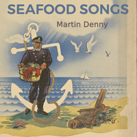 Martin Denny - Seafood Songs