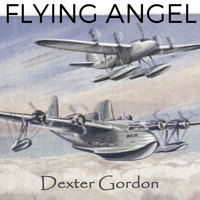 Dexter Gordon - Flying Angel