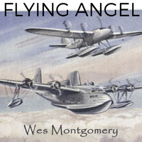 Wes Montgomery - Flying Angel