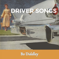 Bo Diddley - Driver Songs