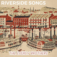The Everly Brothers - Riverside Songs