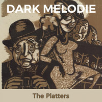 The Platters - Dark Melodie