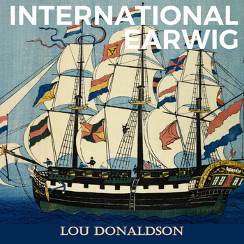 Lou Donaldson - International Earwig