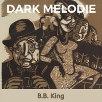 B.B. King - Dark Melodie