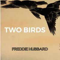 Freddie Hubbard - Two Birds