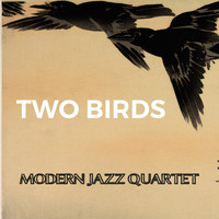 Modern Jazz Quartet - Two Birds