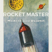 Modern Jazz Quartet - Rocket Master