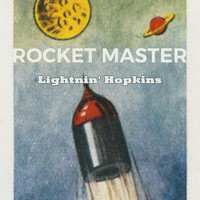 Lightnin' Hopkins - Rocket Master