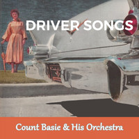 Count Basie & His Orchestra - Driver Songs