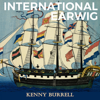 Kenny Burrell - International Earwig