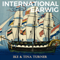 Ike & Tina Turner - International Earwig