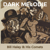 Bill Haley & His Comets - Dark Melodie