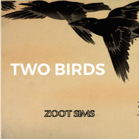 Zoot Sims - Two Birds