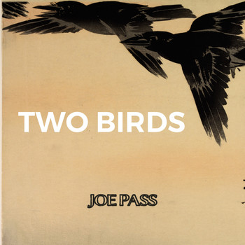 Joe Pass - Two Birds