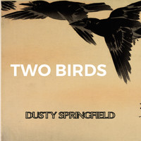Dusty Springfield - Two Birds