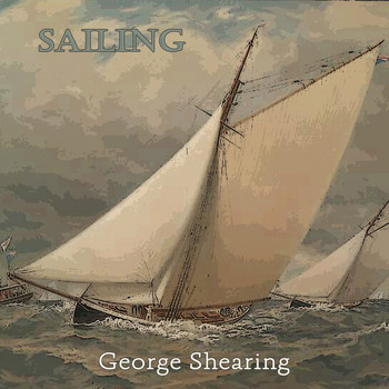 George Shearing - Sailing