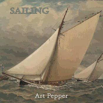 Art Pepper - Sailing