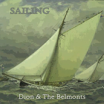 Dion & The Belmonts - Sailing