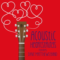 Acoustic Heartstrings - AH Performs Dave Matthews Band