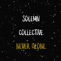 Solemn Collective / - Never Alone