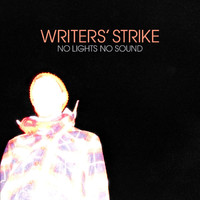 Writers' Strike - No Lights, No Sound