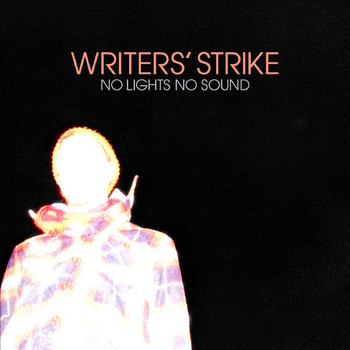Writers' Strike - No Lights, No Sound (Explicit)