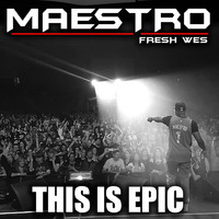 Maestro Fresh Wes - This Is Epic