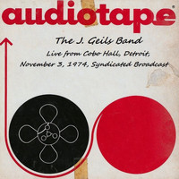 J. Geils Band - Live From Cobo Hall, Detroit, November 3rd 1974, Syndicated Broadcast (Remastered)