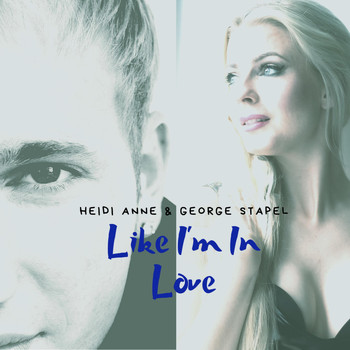 Heidi Anne, George Stapel / - Like I'm In Love
