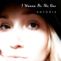 Antonia - I Wanna Be the One