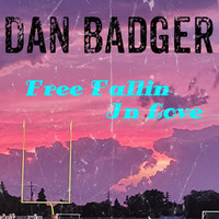 Dan Badger - Free Fallin' in Love