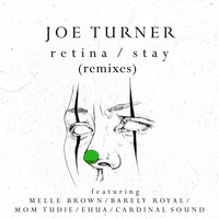 Joe Turner - Retina / Stay (Remixes)