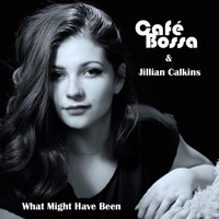 Café Bossa - What Might Have Been (Acoustic) [feat. Jillian Calkins]