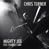 Chris Turner - Mighty Joe (feat. Chantae Cann)