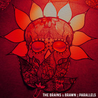 The Brains & Brawn - Parallels