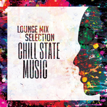Various Artists - Chill State Music (Lounge Mix Selection)