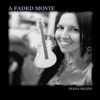 Diana Delzio - A Faded Movie