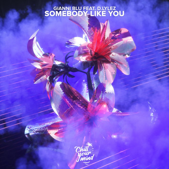 Gianni Blu - Somebody Like You (feat. D.Lylez)