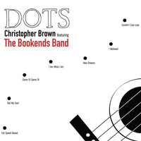Christopher Brown - Dots (feat. The Bookends Band)