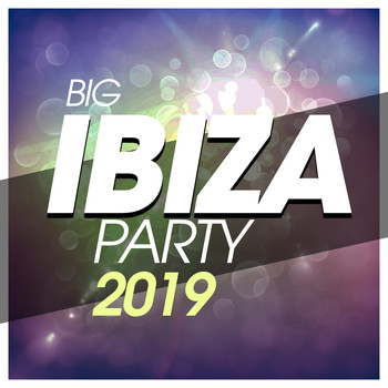 Various Artists - Big Ibiza Party 2019