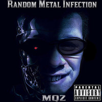 MQZ - Random Metal Infection (Explicit)