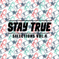 Various Arists - Stay True Selections Vol.4 Compiled By Kid Fonque