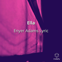 Enyer Adams Lyric - Ella