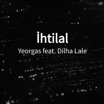 Yeorgas featuring Dilha Lale - İhtilal